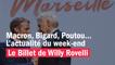 Macron, Bigard, Poutou... L'actualité du week-end - Le billet de Willy Rovelli