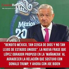 """""""Bendito México, tan cerca de Dios y no tan lejos de Estados Unidos"""""""