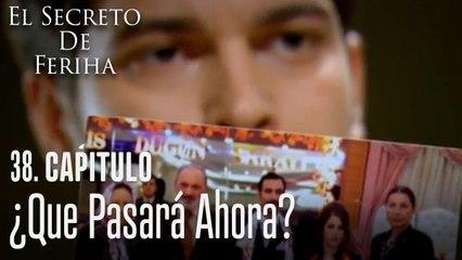 ¿Que pasará ahora? - El Secreto De Feriha Capítulo 38 En Español