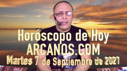 HOROSCOPO DE HOY de ARCANOS.COM - Martes 7 de Septiembre de 2021 (L)