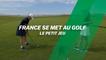 France se met au golf : le chipping
