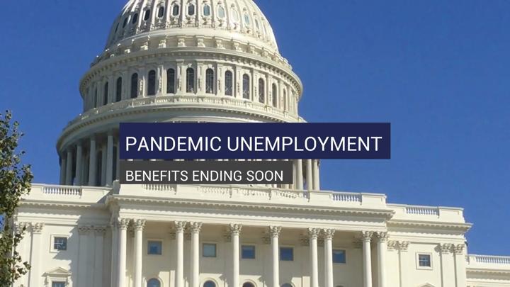 Pandemic Unemployment Benefits Ending Soon