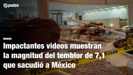 Impactantes videos muestran la magnitud del temblor de 7,1 que sacudió a México