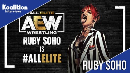 Ruby Soho Calls AEW A Crucial Part Of Women's Wrestling, Never Had Her Name Chanted Before