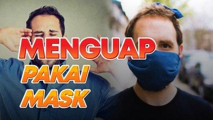 Ini adab menguap dalam Islam... tapi kalau dah pakai face mask macam mana?