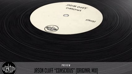 Jason Cluff - Conscious (Original Mix) - Official Preview (Autektone Records)