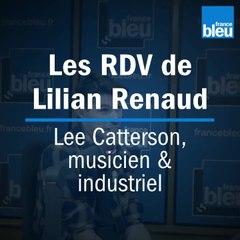 Les rendez-vous de Lilian Renaud #2 - Lee CATTERSON, musicien & industriel
