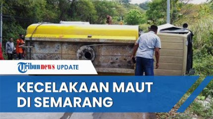 Sekeluarga Meninggal dalam Kecelakaan Maut di Sigar Bencah Semarang Gara-gara Truk Air Blong