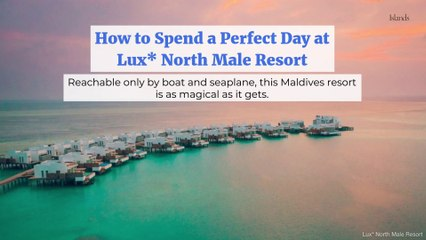How to Spend a Perfect Day at Lux North Male Resort