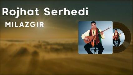 Rojhat Serhedî - Milazgîr