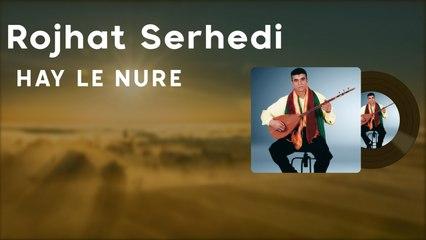 Rojhat Serhedî - Hey Le Nure