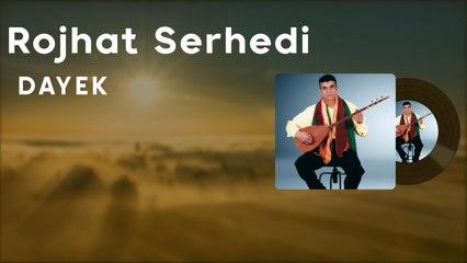 Rojhat Serhedî - Dayek