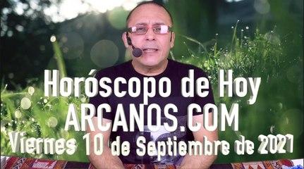 HOROSCOPO DE HOY de ARCANOS.COM - Viernes 10 de Septiembre de 2021 (L)