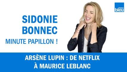 Arsène Lupin : de Netflix à Maurice Leblanc