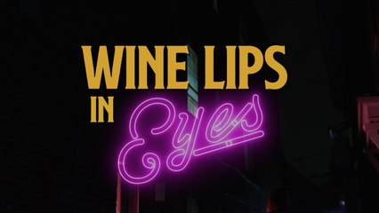 Wine Lips - Eyes (official video)