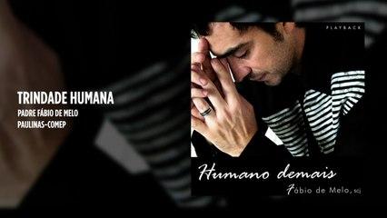 Padre Fábio de Melo - Trindade humana - (Playback)