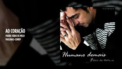 Padre Fábio de Melo - Ao coração - (Playback)