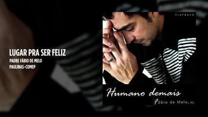 Padre Fábio de Melo - Lugar pra ser feliz - (Playback)