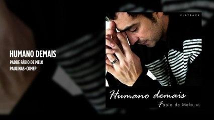 Padre Fábio de Melo - Humano demais - (Playback)