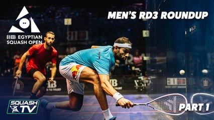 Squash: CIB Egyptian Open 2021 - Men's Round 3 Roundup [Pt.1]