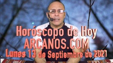 HOROSCOPO DE HOY de ARCANOS.COM - Lunes 13 de Septiembre de 2021