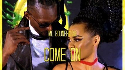 MD Bounehatab - Come On