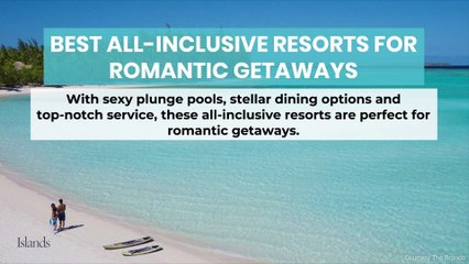 5 Perfect All-Inclusive Resorts for Romantic Getaways
