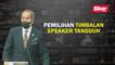Pemilihan Timbalan Speaker tangguh