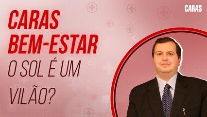 QUAIS OS MAIORES BENEFÍCIOS DO SOL? DR. EDMO ATIQUE GABRIEL EXPLICA! | CARAS BEM-ESTAR (2021)