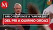 AMLO pide al PRI no enojarse por proponer a Quirino Ordaz como embajador en España