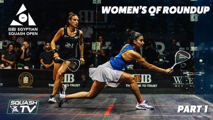 Squash: CIB Egyptian Open 2021 - Women's QF Roundup [Pt.1]