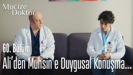 Ali'den Muhsin'e duygusal konuşma... - Mucize Doktor 60. Bölüm