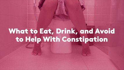 What to Eat, Drink, and Avoid to Help With Constipation