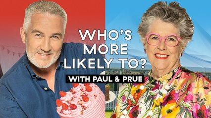 Paul Hollywood and Prue Leith Decide Who Is More Intimidating While Playing 'Who's More Likely To?'