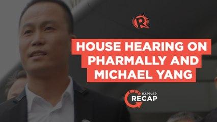 Rappler Recap: House hearing on Pharmally and Michael Yang