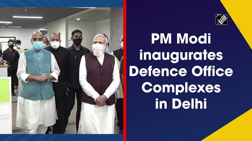 PM Modi inaugurates Defence Office Complexes in Delhi