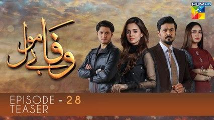 Wafa Be Mol Episode 28 | Teaser | HUM TV Drama