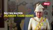 Sultan Nazrin jalankan tugas Agong