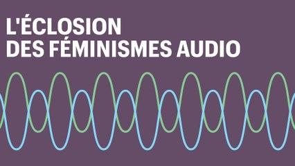 Radio & podcasts : l'éclosion des féminismes audio