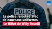 La Police relookée avec de nouveaux uniformes - Le billet de Willy Rovelli