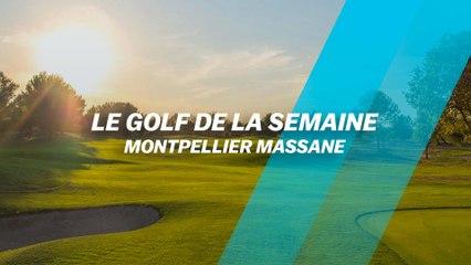 Le Golf de la semaine : Montpellier Massane