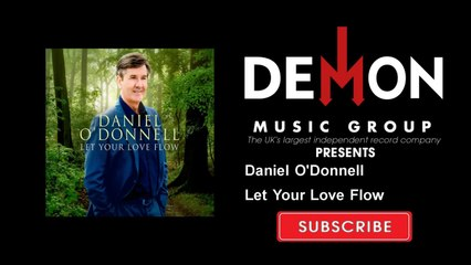 Daniel O'Donnell - Let Your Love Flow