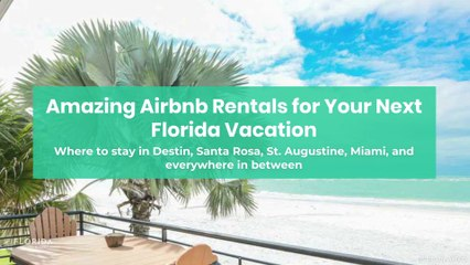 Amazing Airbnb Rentals for Your Next Florida Vacation