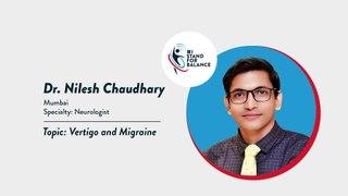 Dr Nilesh Chaudhary  – Vertigo and Migraine
