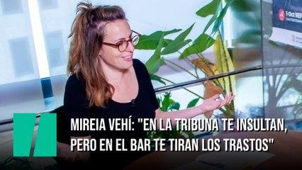 """Mireia Vehí: """"En la tribuna te insultan, pero en el bar te tiran los trastos"""""""