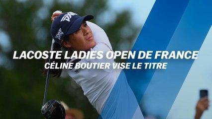 Lacoste Ladies Open de France : Céline Boutier vise le titre