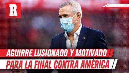 Javier Aguirre: 'Logramos un marcador holgado y genera mucha ilusión para la Final'