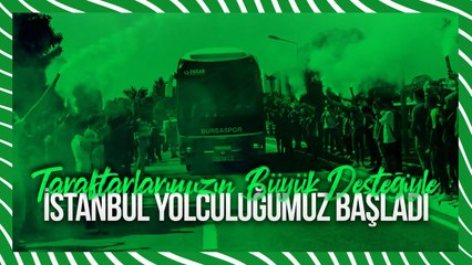 Taraftarlarımızın Büyük Desteğiyle İstanbul Yolculuğumuz Başladı!