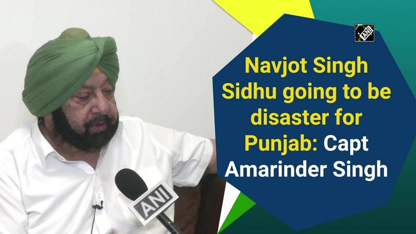 Navjot Singh Sidhu going to be disaster for Punjab: Capt Amarinder Singh