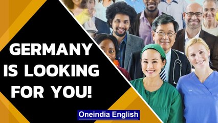 Germany is looking for skilled workforce, how can you apply | Oneindia News